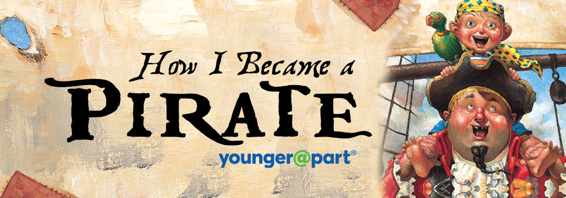 Younger @ Part - How I Became A Pirate
